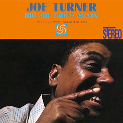Joe Turner: Big Joe Rides Again