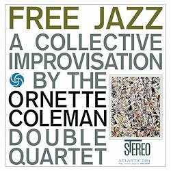 The Ornette Coleman Double Quartet: Free Jazz