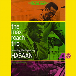 The Max Roach Trio Feat. The Legendary Hasaan