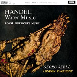 Handel: Water Music, Fireworks Music