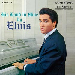 Elvis Presley: His Hand In Mine