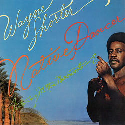 Wayne Shorter: Native Dancer