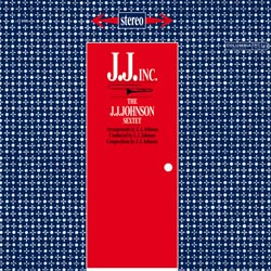 The J.J. Johnson Sextet: J.J. Inc.